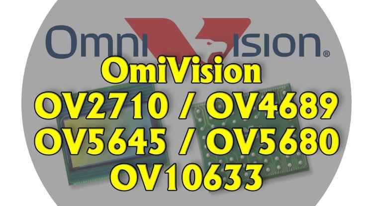 Все что нужно знать про OmniVision (OV2710 / OV4689 / OV5645 / OV5680 / OV10633)